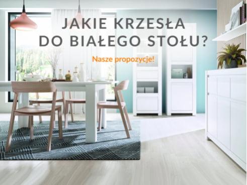 Jakie krzesła do białego stołu? Nasze propozycje!