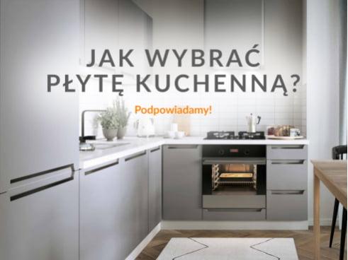 Jak wybrać płytę kuchenną?