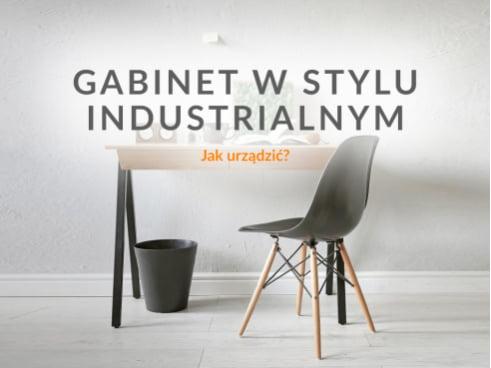 Jak urządzić gabinet w stylu industrialnym?