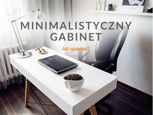 Jak zaaranżować minimalistyczny gabinet?