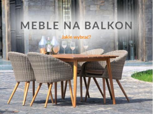 Zadbaj o swój balkon! Wybierz meble na balkon, które odmienią tą przestrzeń.