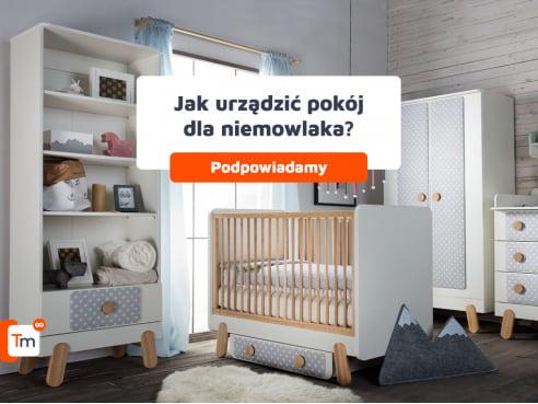 Jak urządzić pokój dla niemowlaka? - pomysły na aranżacje