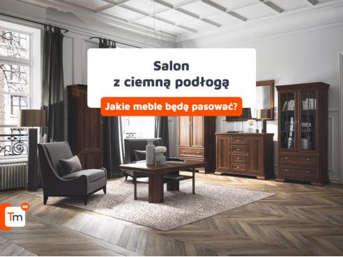 Salon z ciemną podłogą - Jakie meble będą pasować?