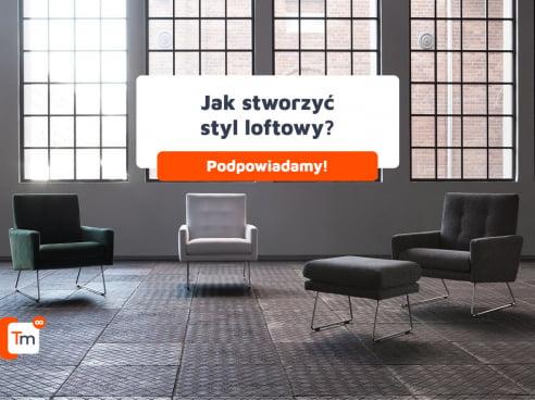Jak stworzyć styl loftowy?