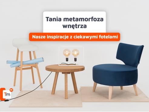 Tania metamorfoza pokoju - nasze inspiracje z ciekawymi fotelami
