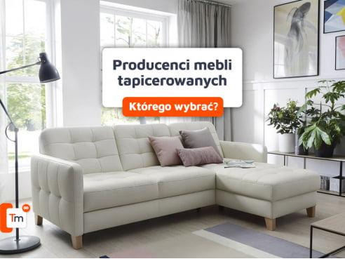 Producenci mebli tapicerowanych - jakiego wybrać?