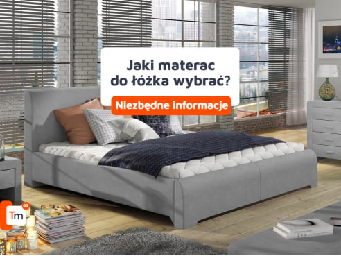 Jaki materac do łóżka?